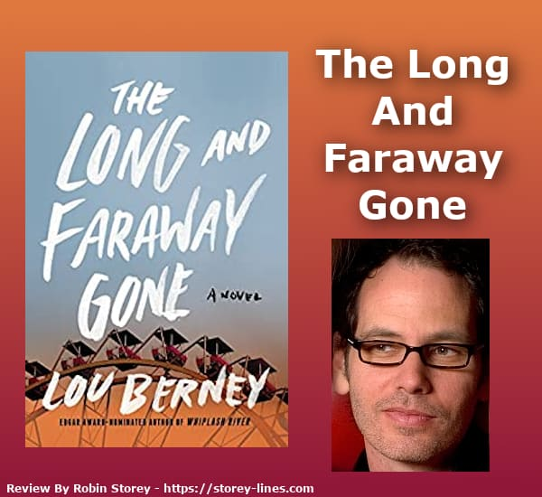 The Long And Faraway Gone By Lou Berney Blog Header storey-lines.com robin storey